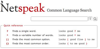 Netspeak: Common Language Search